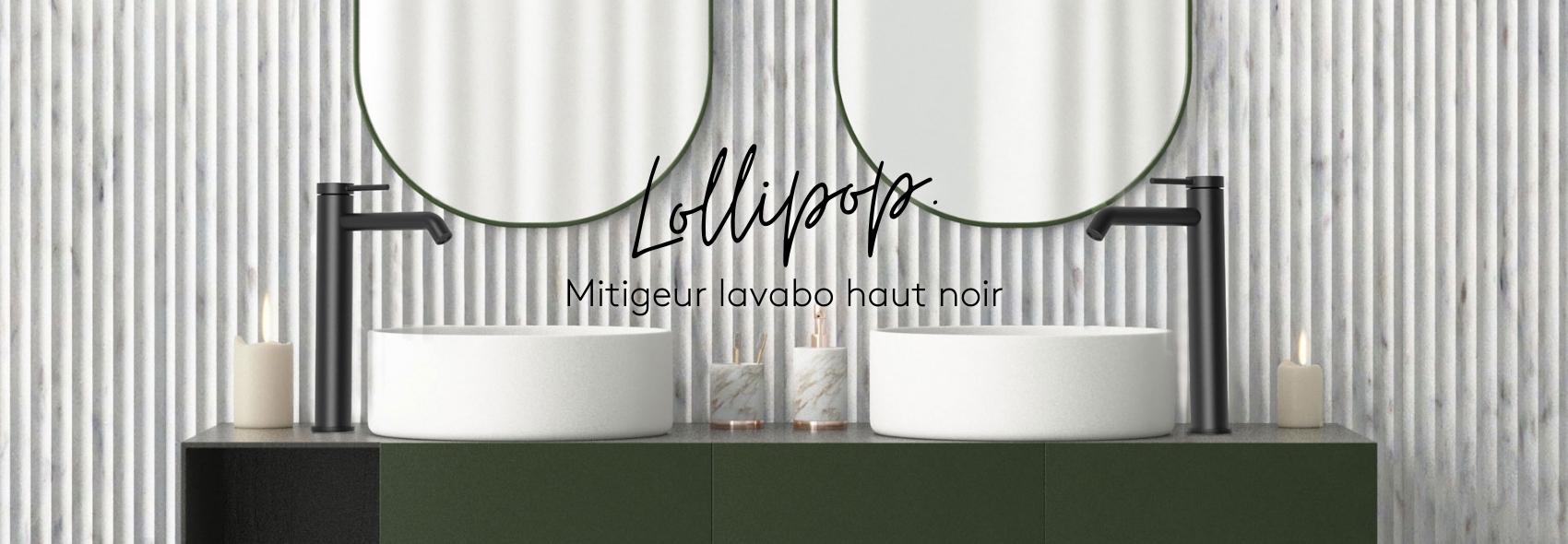 Lollipop mitigeur lavabo haut